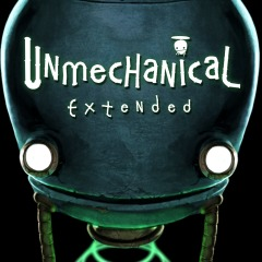 Unmechanical Extended Edition